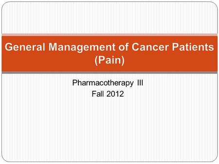 Pharmacotherapy III Fall 2012. The International Association for the Study of Pain defines pain as an unpleasant sensory and emotional experience associated.