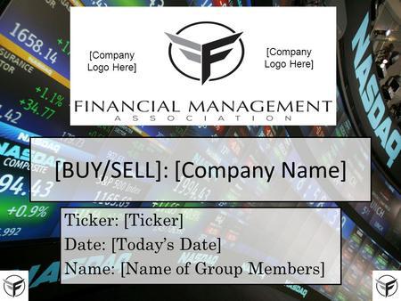 [BUY/SELL]: [Company Name] Ticker: [Ticker] Date: [Today's Date] Name: [Name of Group Members] [Company Logo Here]