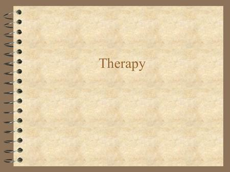 Therapy. What types of psychological therapies are there? 4 Psychoanalysis 4 Humanistic therapy 4 Behavior therapy 4 Cognitive therapy 4 Group & family.