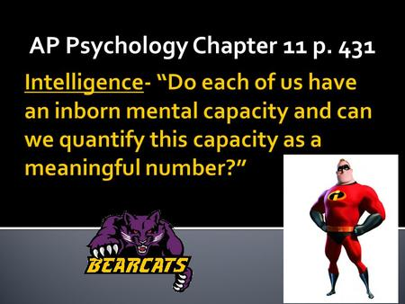 AP Psychology Chapter 11 p. 431. Definition- the ability to learn from experience, solve problems, and use knowledge to adapt to new situations. General.