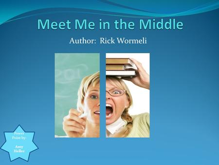 Author: Rick Wormeli Power Point by: Amy Heller. Copy Right: 2001 Stenhouse Publishers www.stenhouse.com www.stenhouse.com Media: 264 pgs. ISBN: 978-157110-328-4.