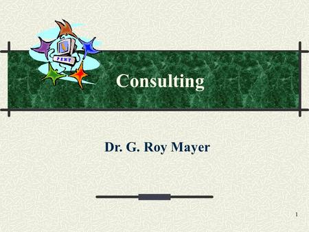 1 Consulting Dr. G. Roy Mayer. 2 Four Interconnected Phases of Consultation I. Develop an Environment Conducive to Teacher Growth and Change (Initial.