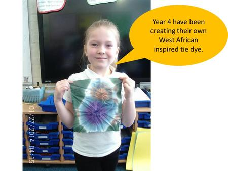 Year 4 have been creating their own West African inspired tie dye.