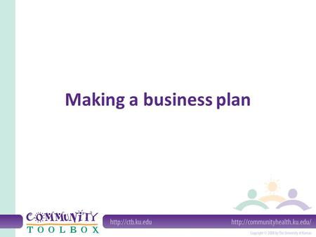 Making a business plan. What is the connection between business and community development? It is legal for a nonprofit group to make a profit. There are.