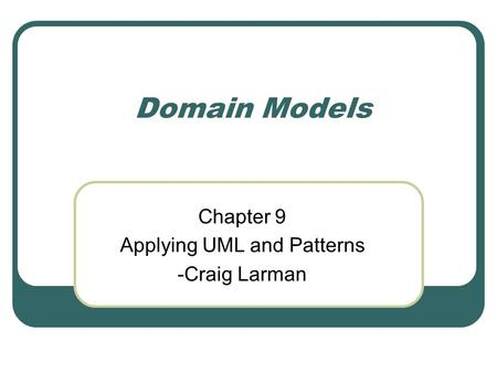 Chapter 9 Applying UML and Patterns -Craig Larman