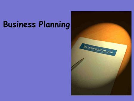 Business Planning. Objectives ALL Pupils will know what a business plan is and why it is important MOST Pupils will know what is included in a business.