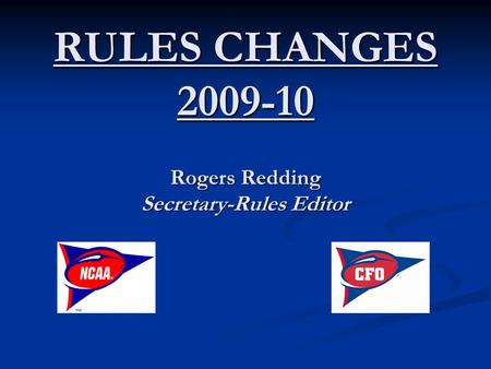 RULES CHANGES 2009-10 Rogers Redding Secretary-Rules Editor.