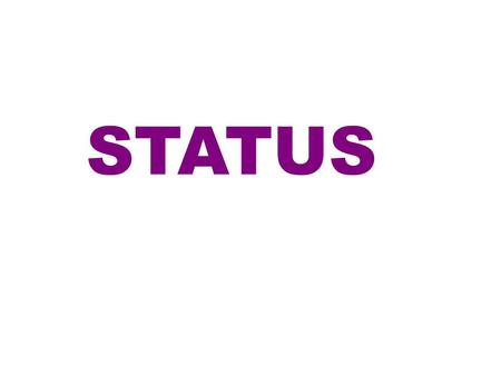 STATUS. YOU CAN HAVE HIGH STATUS or LOW STATUS. … it is your relationship to the other characters that determines your status.
