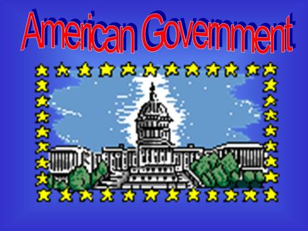 The American system of government is established by the United States Constitution. There are three separate but equal branches of government.