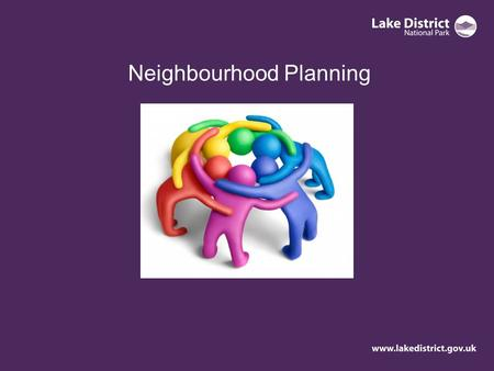 Neighbourhood Planning. What is neighbourhood planning? Neighbourhood planning gives communities direct power to develop a shared vision for their neighbourhood.