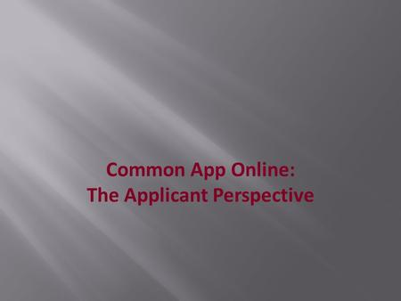 Common App Online: The Applicant Perspective. Login Screen