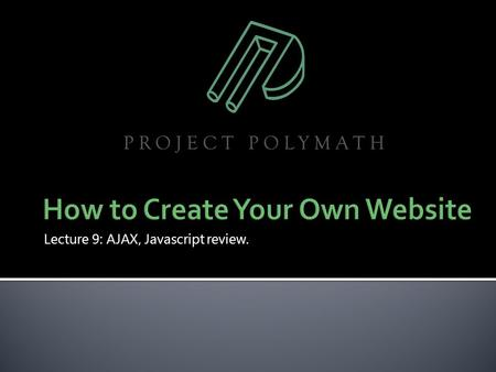 "Lecture 9: AJAX, Javascript review..  AJAX  Synchronous vs. asynchronous browsing.  Refreshing only ""part of a page"" from a URL.  Frameworks: Prototype,"