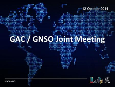Text #ICANN51 GAC / GNSO Joint Meeting 12 October 2014.