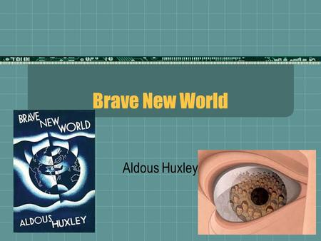 Brave New World Aldous Huxley. Introduction  Genre  This is a novel of dystopia - an imaginary place of the most horrific environment; in this case,