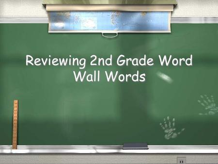 Reviewing 2nd Grade Word Wall Words. made gave ate.