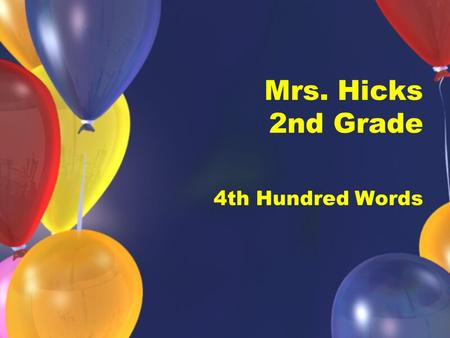 Mrs. Hicks 2nd Grade 4th Hundred Words. top ship.
