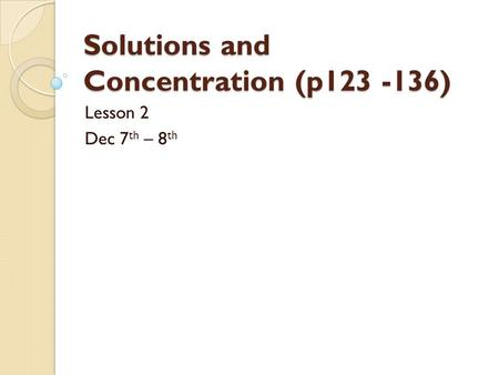 Solutions and Concentration (p )