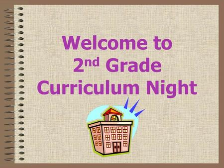 Welcome to 2 nd Grade Curriculum Night. Reading Harcourt Trophies literacy program Comprehension activities include summarizing, comparing/contrasting,