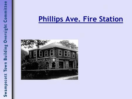 Phillips Ave. Fire Station. The Fire Station: Phillips Ave. Fire Station RFP to be issued  Retain Historic Building  Allow Residential Use – Single.