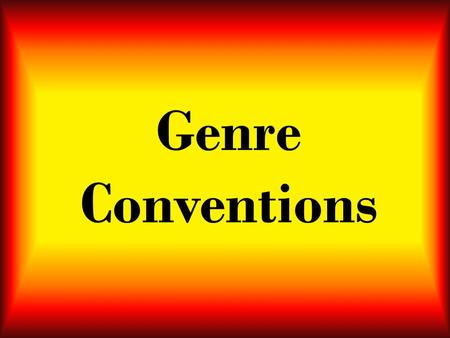 Genre Conventions. Genre A class or type of film such as the western or the horror movie. Films belonging to a particular genre share narrative, visual,