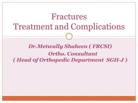 Fractures Treatment and Complications
