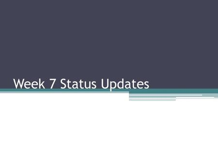Week 7 Status Updates. Statement of Work: To design and prototype an attitude control system (ACS) for a Cube-Sat. This ACS will align the Cube-Sat with.