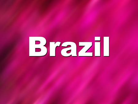 Brazil. Map of Brazil Brazil's Flag Country Quick Facts Brazil Capital City: Brasilia Population: 198 million Main Religions: Roman Catholic, Protestant,