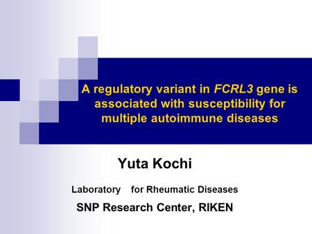 Laboratory for Rheumatic Diseases SNP Research Center, RIKEN