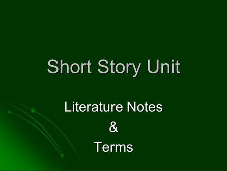 Short Story Unit Literature Notes &Terms. Types of Conflict Internal Conflict External Conflict.