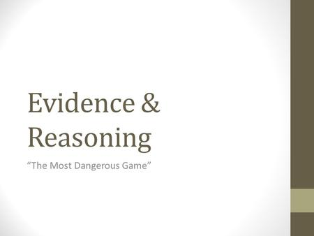 "Evidence & Reasoning ""The Most Dangerous Game"". Claim #1 ""The Most Dangerous Game"" includes person vs. person conflict Evidence (written in MLA format):"