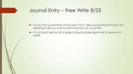 Journal Entry – Free Write 8/25