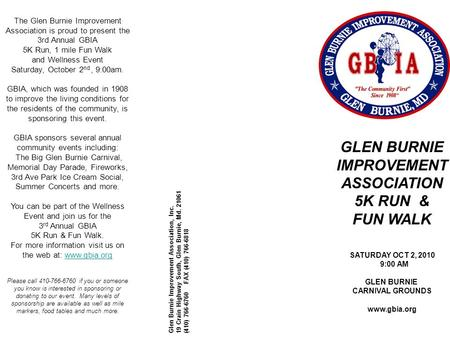GLEN BURNIE IMPROVEMENT ASSOCIATION 5K RUN & FUN WALK SATURDAY OCT 2, 2010 9:00 AM GLEN BURNIE CARNIVAL GROUNDS www.gbia.org Glen Burnie Improvement Association,