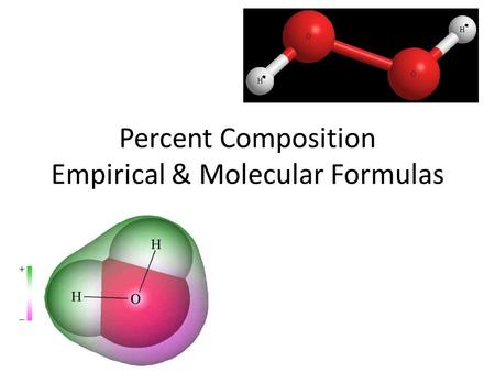 Percent Composition Empirical & Molecular Formulas.