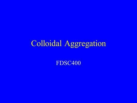 Colloidal Aggregation
