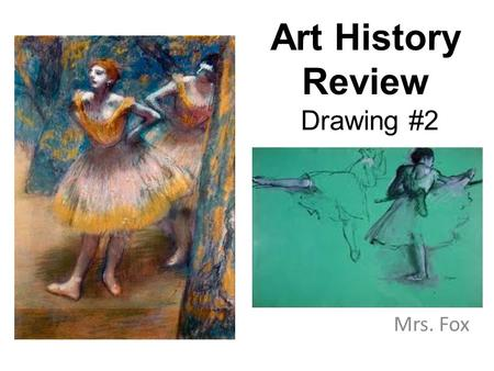 Art History Review Drawing #2 Mrs. Fox. 1 2 3 4.