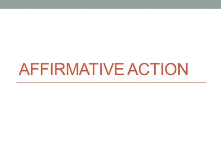 AFFIRMATIVE ACTION. Agenda Affirmative Action power point Definition of Affirmative Action Pro-Affirmative Action Con-Affirmative action Affirmative Action.