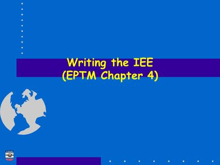 "Writing the IEE (EPTM Chapter 4). EA Training Course Tellus Institute 2 Writing the IEE IEE Review  Used when at least one screening outcome is ""IEE."