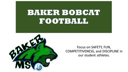 Focus on SAFETY, FUN, COMPETITIVENESS, and DISCIPLINE in our student athletes.
