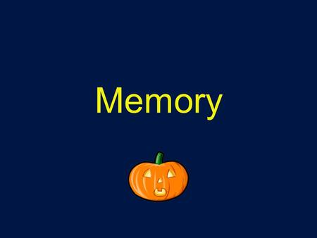 Memory. What is Memory? Memory is a system that encodes, stores and retrieves information –Process by which information is taken in, converted to meaningful.