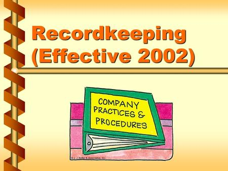 Recordkeeping (Effective 2002). OSHA recordkeeping requirements  Require employers to record and report work-related: FatalitiesFatalities InjuriesInjuries.
