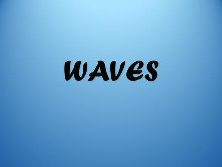 Waves Waves are oscillations that carry energy and information from one place to another. Examples of waves: light, sound, electricity in a wire, cell.