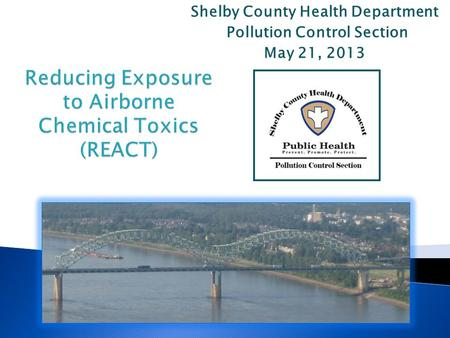 Shelby County Health Department Pollution Control Section May 21, 2013.