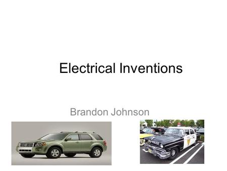 Electrical Inventions Brandon Johnson. Why is electricity important ! Electricity is important because you can use at home. And you can use for hybrid.