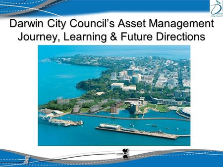 Darwin City Council's Asset Management Journey, Learning & Future Directions LUCCIO.