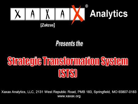 Xaxax Analytics, LLC, 2131 West Republic Road, PMB 183, Springfield, MO 65807-0183 www.xaxax.org.