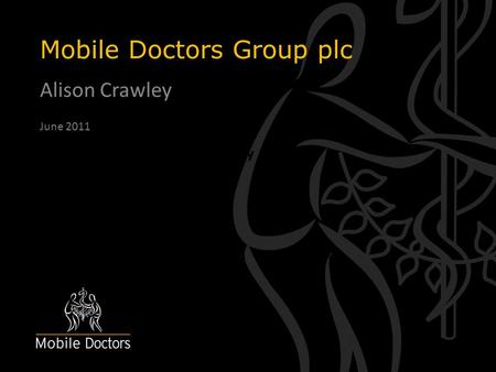 Mobile Doctors Group plc Alison Crawley Solicitors Regulation Authority June 2011.