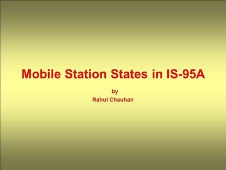 Mobile Station States in IS-95A by Rahul Chauhan
