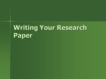 Writing Your Research Paper. Using Sources Direct Quotations Direct Quotations –Do not just string quotes together –Integrate your notes into your own.