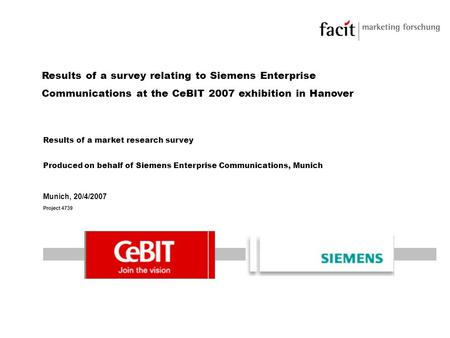 Results of a survey relating to Siemens Enterprise Communications at the CeBIT 2007 exhibition in Hanover Results of a market research survey Produced.