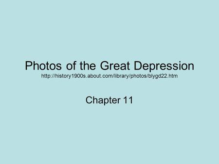 Photos of the Great Depression  Chapter 11.